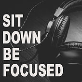 Sit Down Be Focused von Various Artists