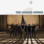 One of These Days by The Haggis Horns