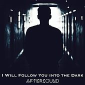 I Will Follow You into the Dark by Aftersound