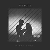 Both of Them by Rival Hope