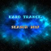 Hard Trance. Season 2017 - EP by Various Artists
