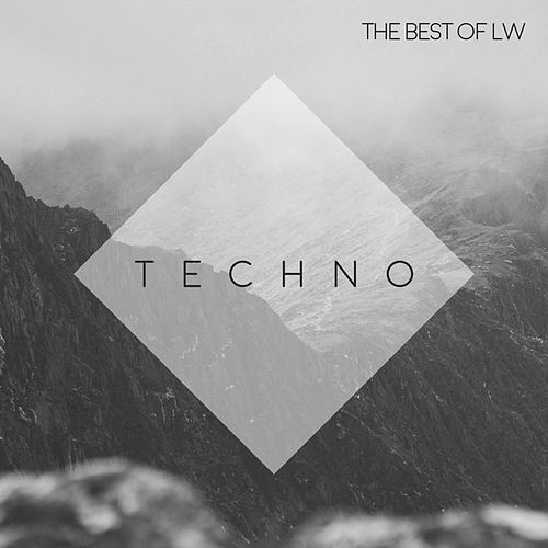 Best of Lw: Techno - EP by Various Artists
