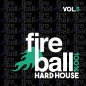 Fireball Recordings: 100% Hard House, Vol. 5 - EP de Various Artists