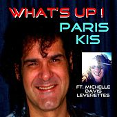 What's Up (feat. Michelle Davis Leverettes) de Paris Kis