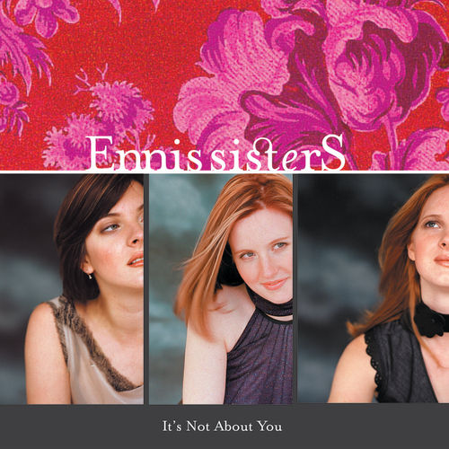 It's Not About You by Ennis Sisters