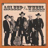 20 Greatest Hits by Asleep at the Wheel
