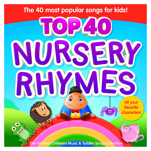 Nursery Rhymes Top 40 The Most Por Songs Sticky Fingers Music Inc By Countdown Kids