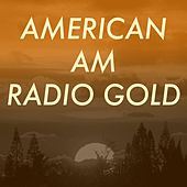American AM Radio Gold by Various Artists