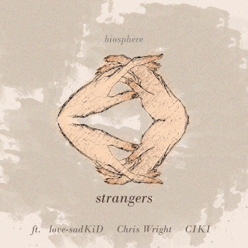 Strangers by Biosphere