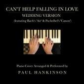 Can't Help Falling in Love (Wedding Version) by Paul Hankinson