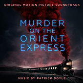 Murder on the Orient Express (Original Motion Picture Soundtrack) by Patrick Doyle