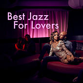 Best Jazz For Lovers by Various Artists