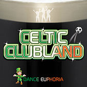 Celtic Clubland by Dance Euphoria