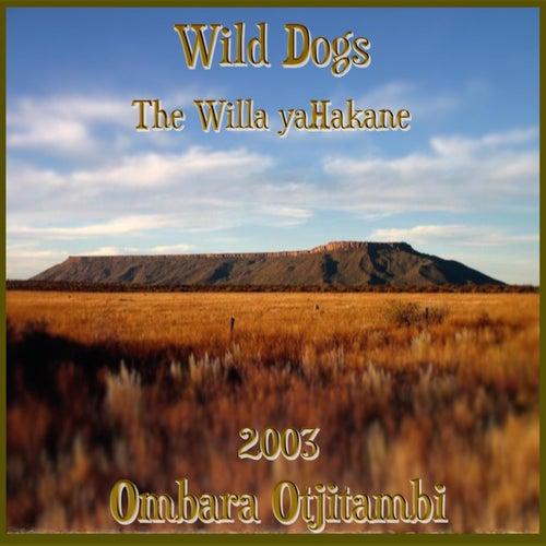 Ombara Otjitambi by Wild Dogs