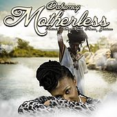 Motherless (feat. Nanny Mystic, Phocas & Guidance) von Dahomey