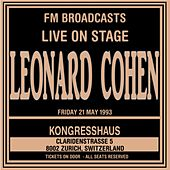 Live On Stage FM Broadcast - Kongresshaus, 21st May 1993 by Leonard Cohen