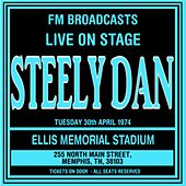 Live On Stage FM Broadcasts - Ellis Memorial Stadium 30th April 1974 de Steely Dan