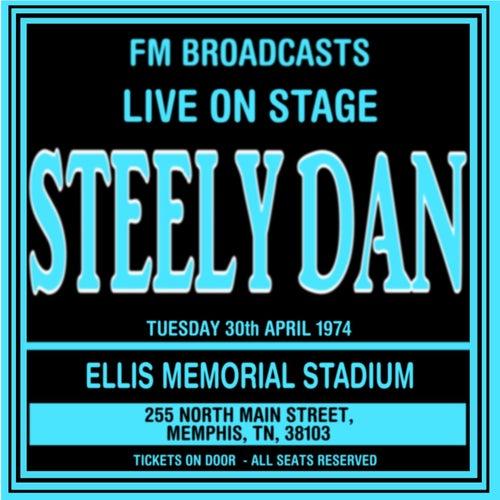 Live On Stage FM Broadcasts - Ellis Memorial Stadium 30th April 1974 de Steely Dan