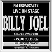 Live On Stage  FM Broadcasts - Nassau Coliseum 11th December 1977 by Billy Joel