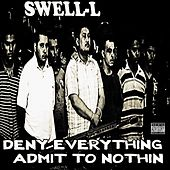 Deny Everything Admit To Nothin de Swell L