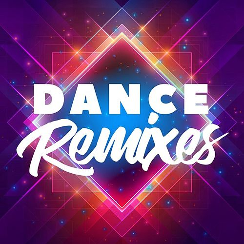 Dance Remixes by Various Artists