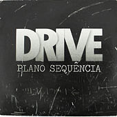 Plano Sequência by Drive