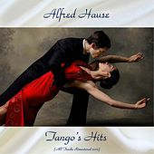 Tango's Hits (All Tracks Remastered 2017) by Alfred Hause