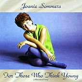 For Those Who Think Young (Analog Source Remaster 2017) by Joanie Sommers