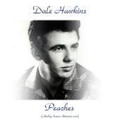 Peaches (Analog Source Remaster 2017) de Dale Hawkins