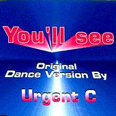 You'll See by Urgent C