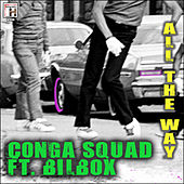 All the Way de Conga Squad