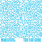 Too Far Gone (feat. Matthew Santos) by MAKJ
