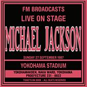 Live On Stage FM Broadcast - Yokohama Stadium 27th September 1987 de Michael Jackson