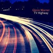 TV Highway by Glenn Warner