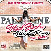 Chase That Paper (feat. King D) by Black Barbee