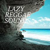 Lazy Reggae Sounds by Various Artists
