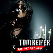 The Way Life Goes by Tom Keifer