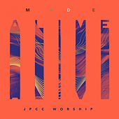 Made Alive by JPCC Worship