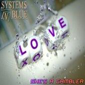 She's a Gambler von Systems In Blue