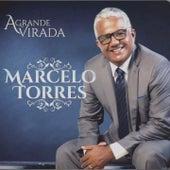 A Grande Virada de Marcelo Torres