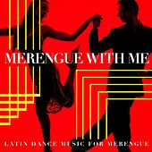 Merengue with me - Latin Dance Music for Merengue by Various Artists