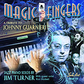 Magic Fingers: a Tribute to Johnny Guarnieri de Jim Turner