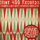 Mint 400 Records Presents a Very Merry Xmas Compilation by Various Artists