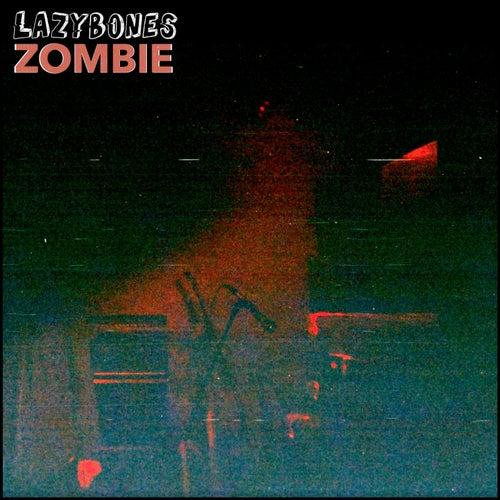 Zombie by Lazy Bones