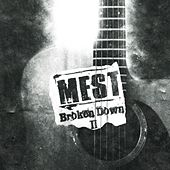 Broken Down 2 by M.E.S.T.