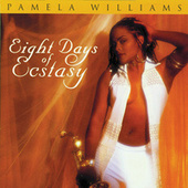 Eight Days of Ecstasy by Pamela Williams