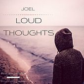 Loud Thoughts by Joel