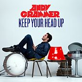 Keep Your Head Up by Andy Grammer