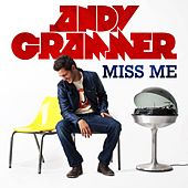 Miss Me by Andy Grammer
