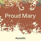 Proud Mary (Acoustic) de Lusaint